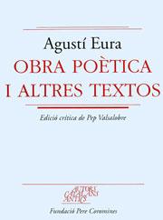 Eura, Agustí. Obra poètica i altres textos