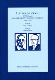 Lletres de l'exili. Epistolari Manuel Serra i Moret & Pere Foix (1940-1963)